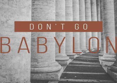 Don't Go Babylon
